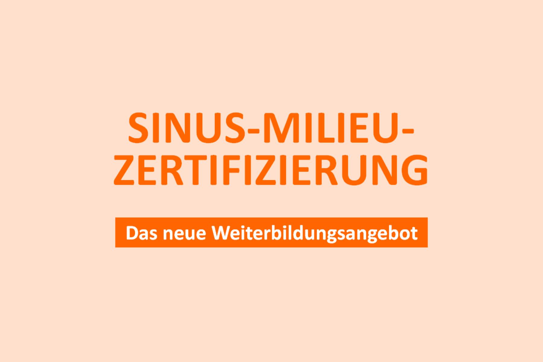Sinus-Milieu-Zertifizierung – Das neue Weiterbildungsangebot